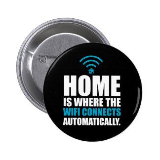 El hogar es donde el Wi-Fi conecta automáticamente Pin Redondo De 2 Pulgadas
