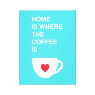 El hogar es donde está el café lona estirada galerías