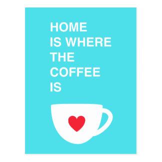 El hogar es donde está el café tarjeta postal