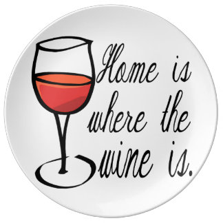 El hogar es donde está el vino plato de cerámica