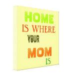 El hogar es donde está impresión su mamá de la lon lona estirada galerías
