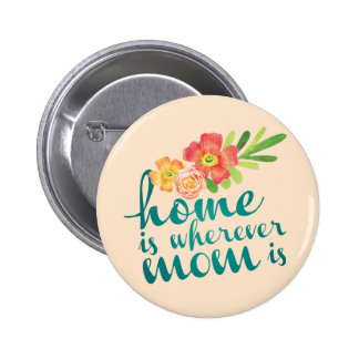 El hogar es donde está la mamá pin redondo de 2 pulgadas