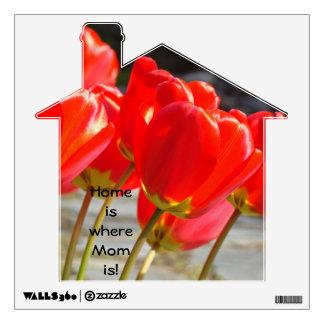 ¡El hogar es donde está la mamá! tulipanes del Vinilo Decorativo