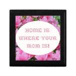 ¡El hogar es donde está su mamá! Caja De Regalo