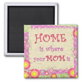 El hogar es donde está su mamá imán cuadrado