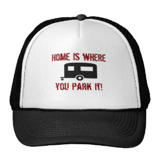El hogar es donde usted lo parquea gorra