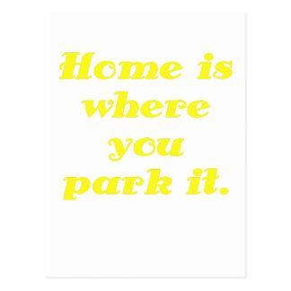 El hogar es donde usted lo parquea tarjeta postal