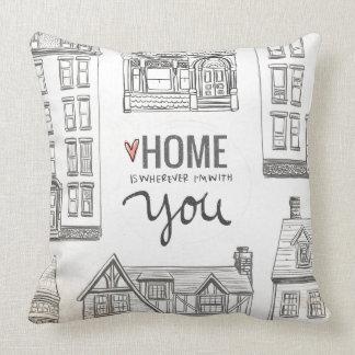 El hogar es dondequiera que esté con usted cojín decorativo
