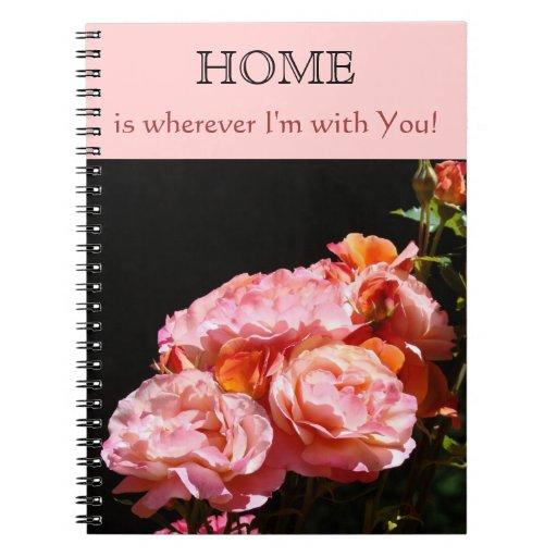 ¡El HOGAR es dondequiera que esté con usted! Rosas Spiral Notebook