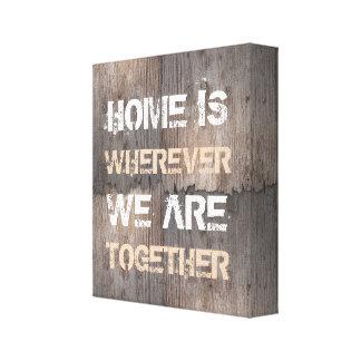 El hogar es dondequiera que seamos juntos impresión en lienzo estirada