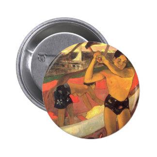 El hombre con el hacha - Paul Gaugun Pin Redondo De 2 Pulgadas