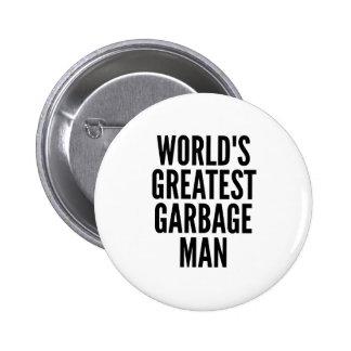 El hombre de basura más grande de los mundos pin redondo de 2 pulgadas