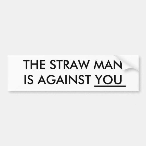 El hombre de paja está contra usted pegatina de parachoque