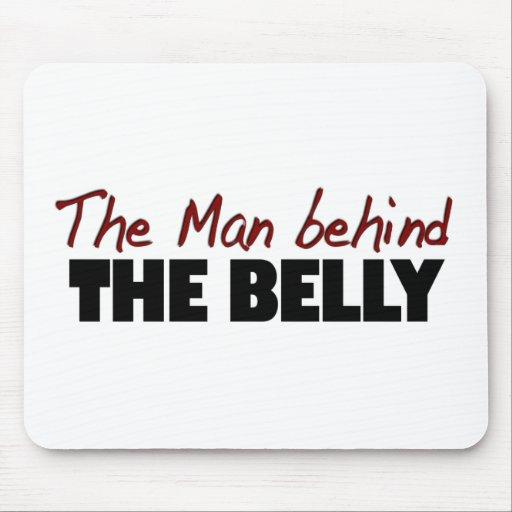 El hombre detrás del Belly Alfombrillas De Raton