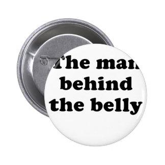 El hombre detrás del Belly Pin Redondo De 2 Pulgadas