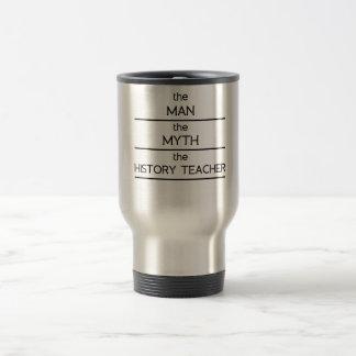 El hombre el mito el profesor de la historia taza de viaje