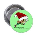 ¡El hombre gordo (Santa) está viniendo! Botón redo Pin