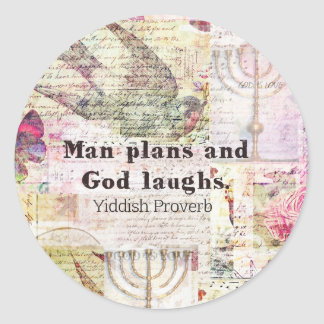 El hombre planea y dios ríe PROVERBIO JÍDISH Pegatina Redonda