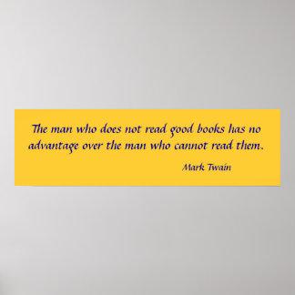 El hombre que no lee los buenos libros no tiene ni poster