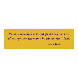 El hombre que no lee los buenos libros no tiene ni póster