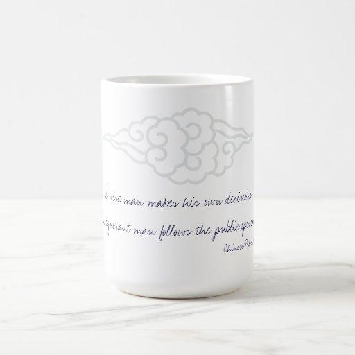 El hombre sabio toma sus propias decisiones - prov taza de café
