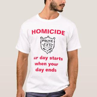 El HOMICIDIO, nuestro día comienza cuando su… Playera