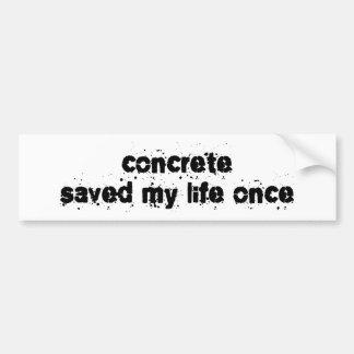 El hormigón ahorró mi vida una vez pegatina de parachoque