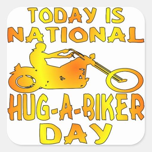 El hoy es día nacional del Abrazo-UNO-Motorista Calcomanía Cuadrada Personalizada