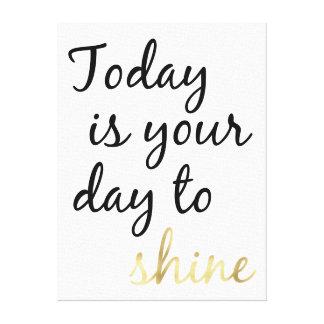 El hoy es su día a brillar lona estirada galerias