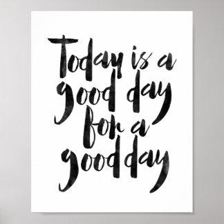 El hoy es un buen día por un buen día póster