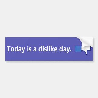 El hoy es un día de la aversión - pegatina para el pegatina para auto