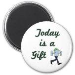 El hoy es un regalo iman de nevera