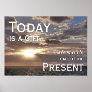 El hoy es un regalo salida del sol de motivación posters