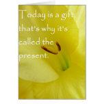 El hoy es un regalo tarjetas