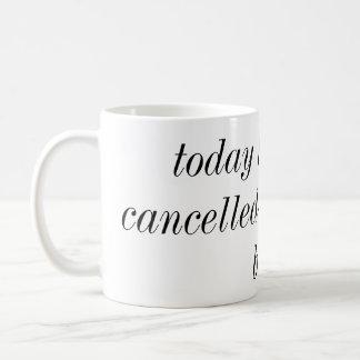 el hoy ha estado cancelado vuelve acostar la taza