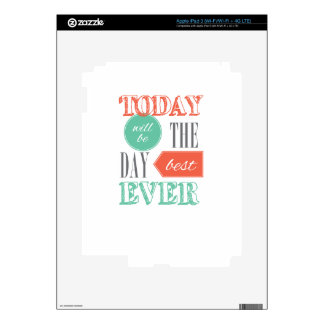El hoy será el mejor día iPad 3 pegatinas skins