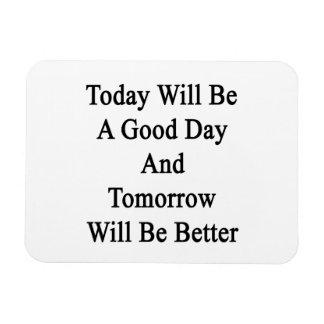 El hoy será un buen día y será mañana Bett Imanes