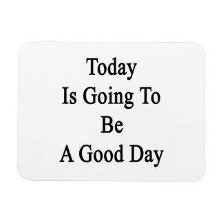 El hoy va a ser un buen día imanes de vinilo