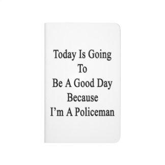 El hoy va a ser un buen día porque soy un Poli Cuaderno