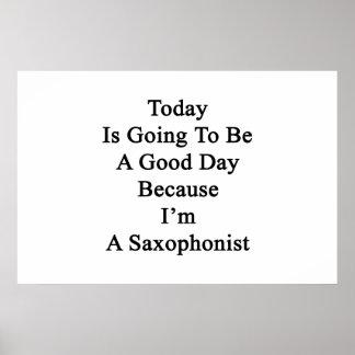 El hoy va a ser un buen día porque soy un Saxo Póster
