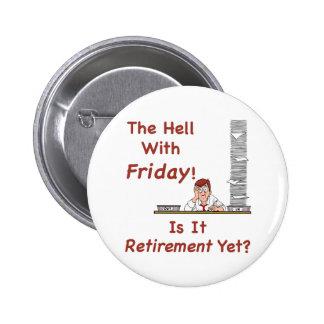 El infierno con el botón de viernes pin redondo de 2 pulgadas