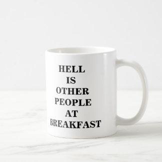 El infierno es la otra gente en el desayuno - taza