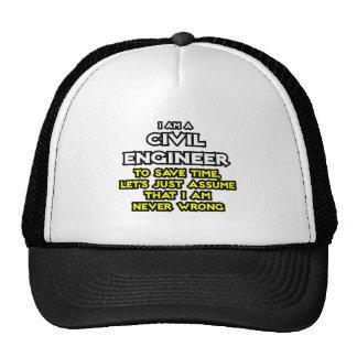 El ingeniero civil… asume que nunca soy incorrecto gorra