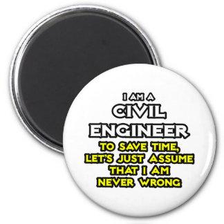 El ingeniero civil… asume que nunca soy incorrecto imán redondo 5 cm