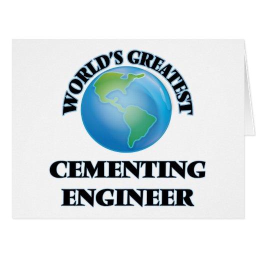 El ingeniero de cementación más grande del mundo felicitación