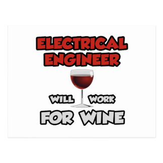 El ingeniero eléctrico… trabajará para el vino tarjetas postales