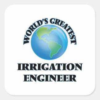 El ingeniero más grande de la irrigación del mundo pegatina cuadrada
