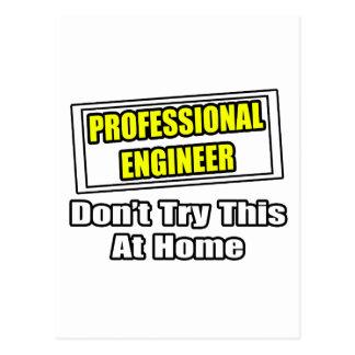 El ingeniero profesional… no intenta esto en casa postales