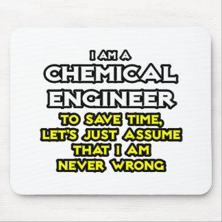 El ingeniero químico… asume que nunca soy incorrec tapete de ratones