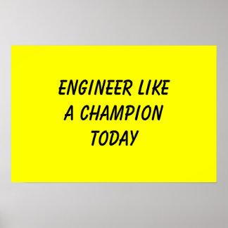 El ingeniero tiene gusto de un campeón hoy póster